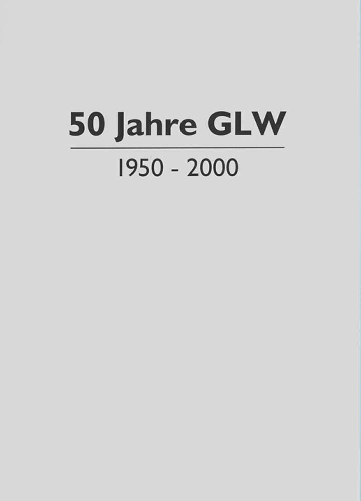 50 Jahre GLW (1950-2000)